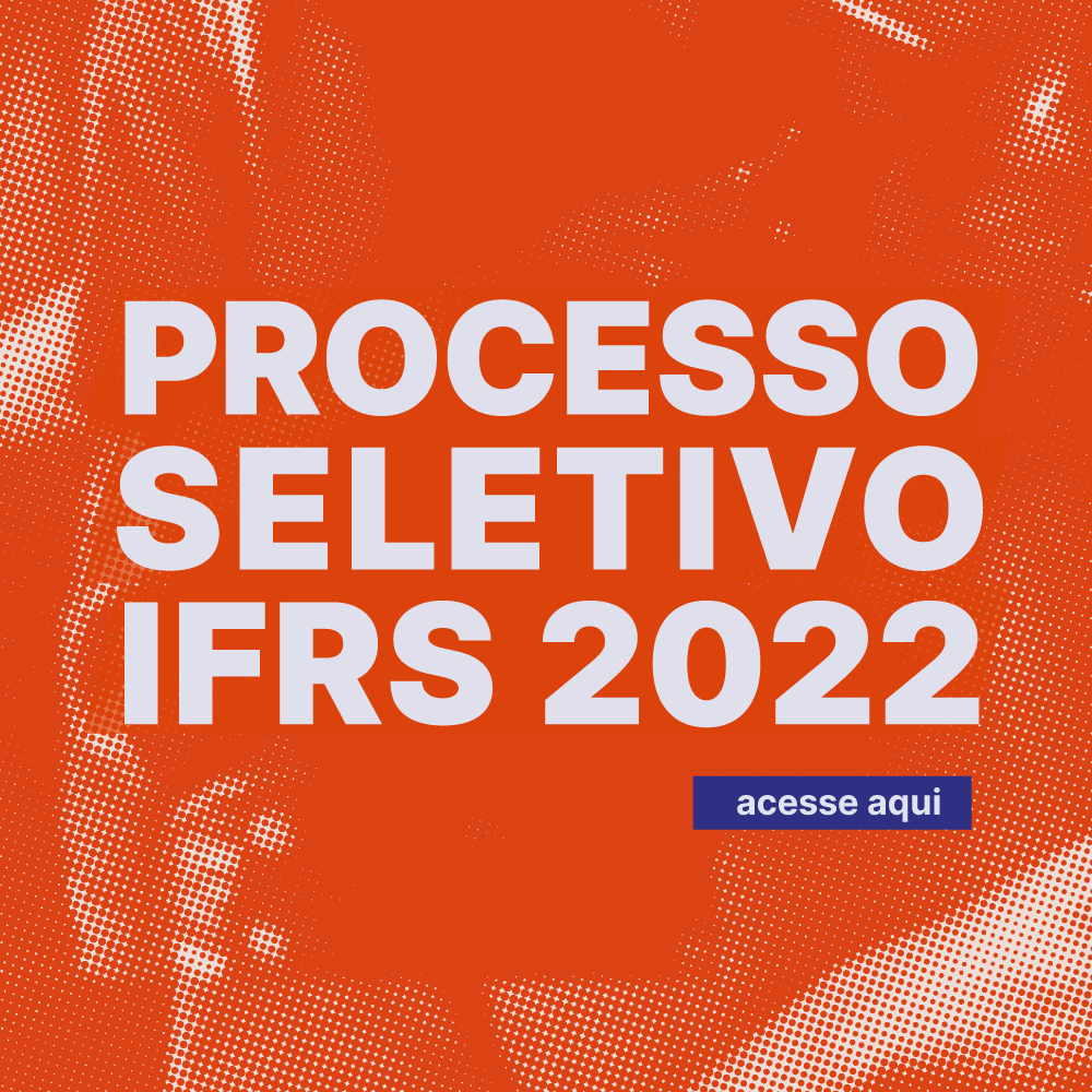Processo Seletivo IFRS 2022/1